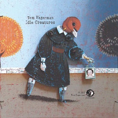 CD: Tom Hagerman – Idle Creatures