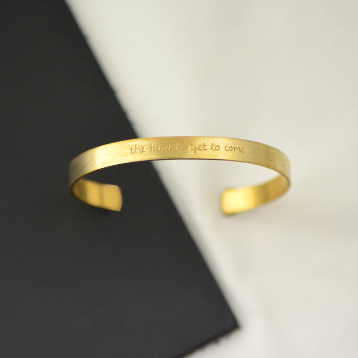 The Best is Yet To Come - Brass Cuff