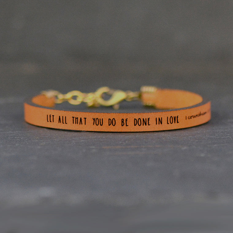 Let All That You Do Be Done in Love - 1 Corinthians 16:14 - Leather Bracelet
