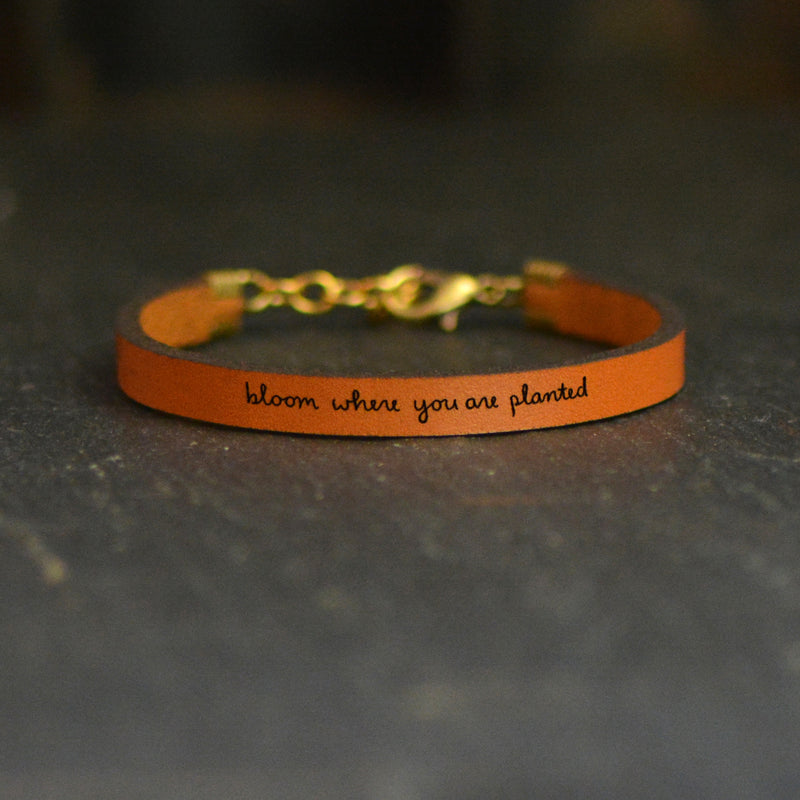 Bloom Where You Are Planted - Leather Inspirational Bracelet by Laurel Denise