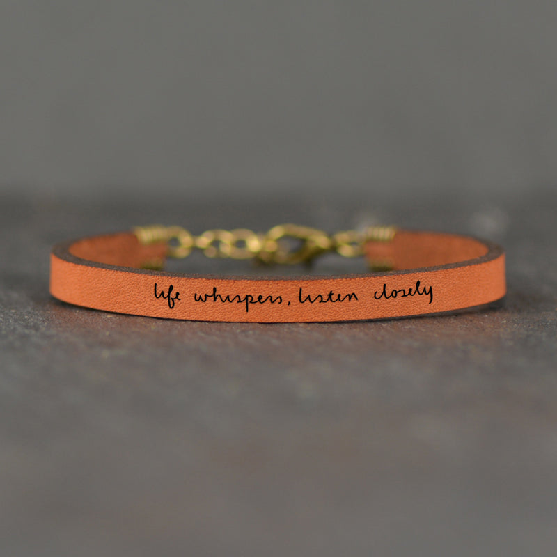 Life Whispers Listen Closely - Leather Bracelet