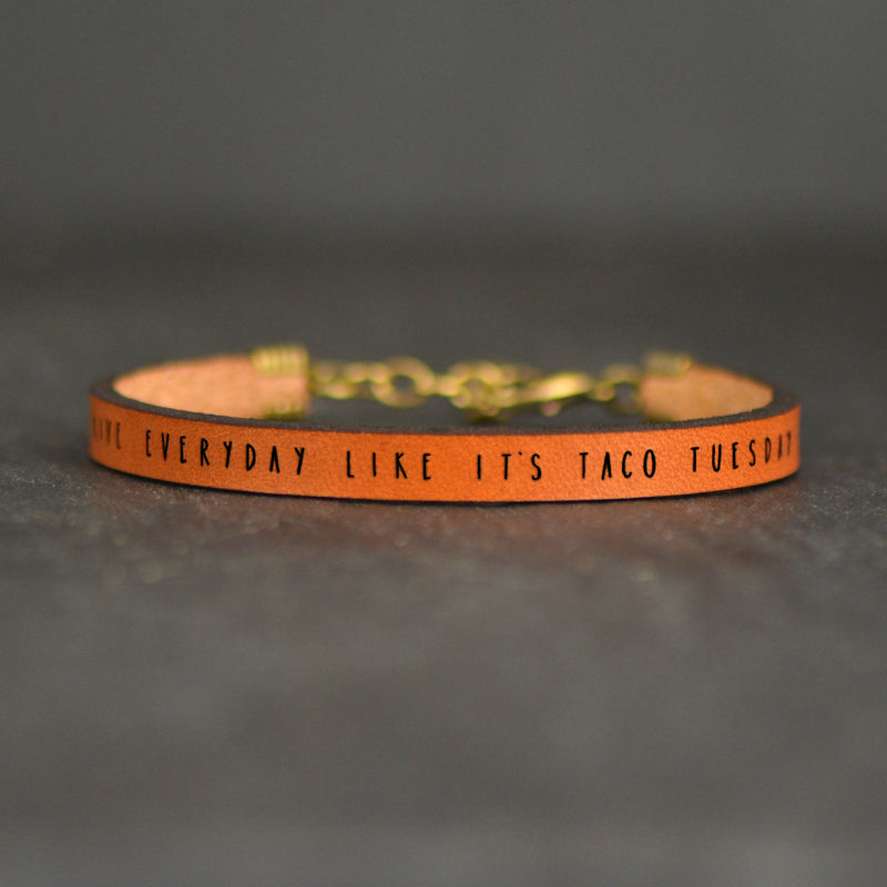 Live Everyday Like It's Taco Tuesday - Leather Bracelet