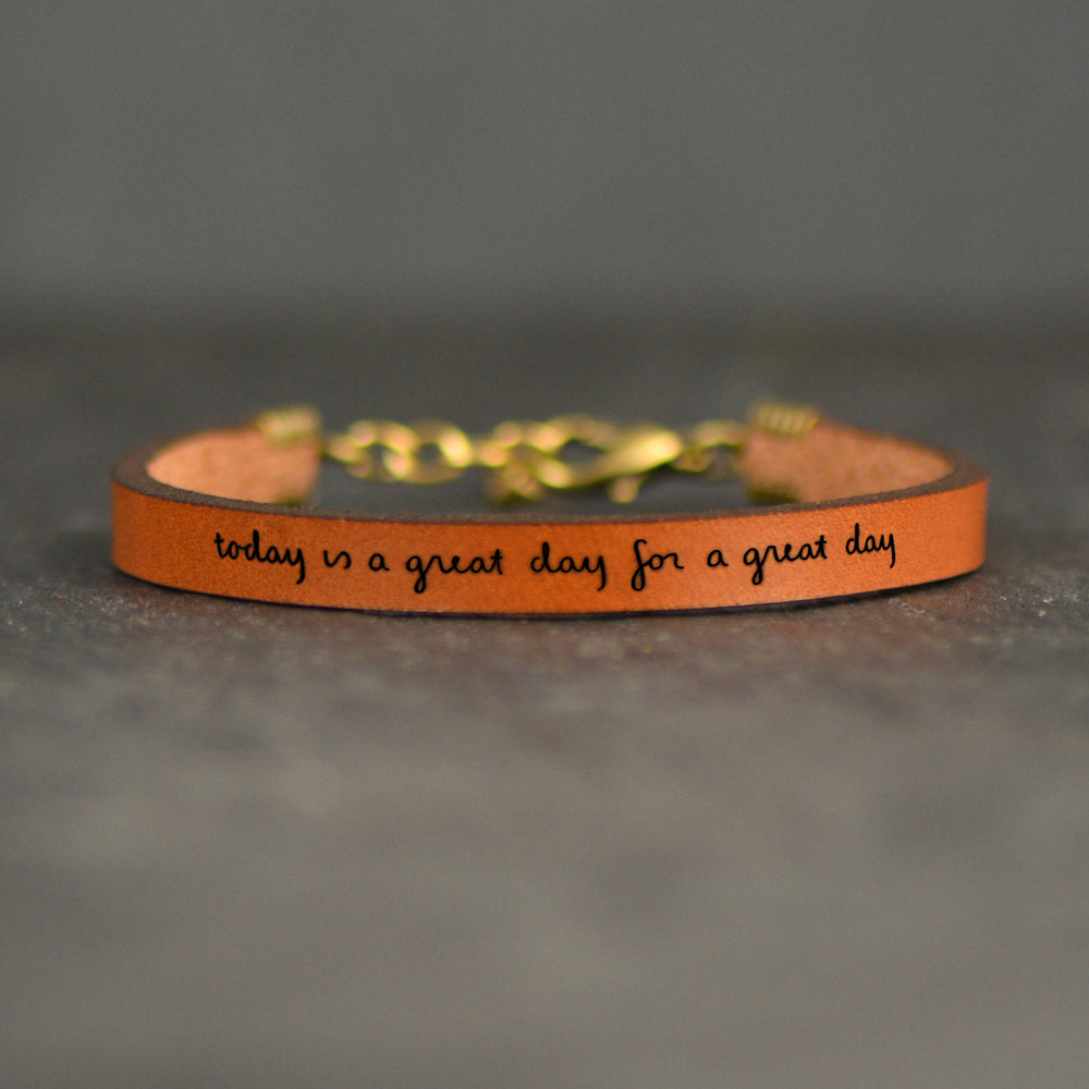 Today is a Great Day for a Great Day - Leather Bracelet