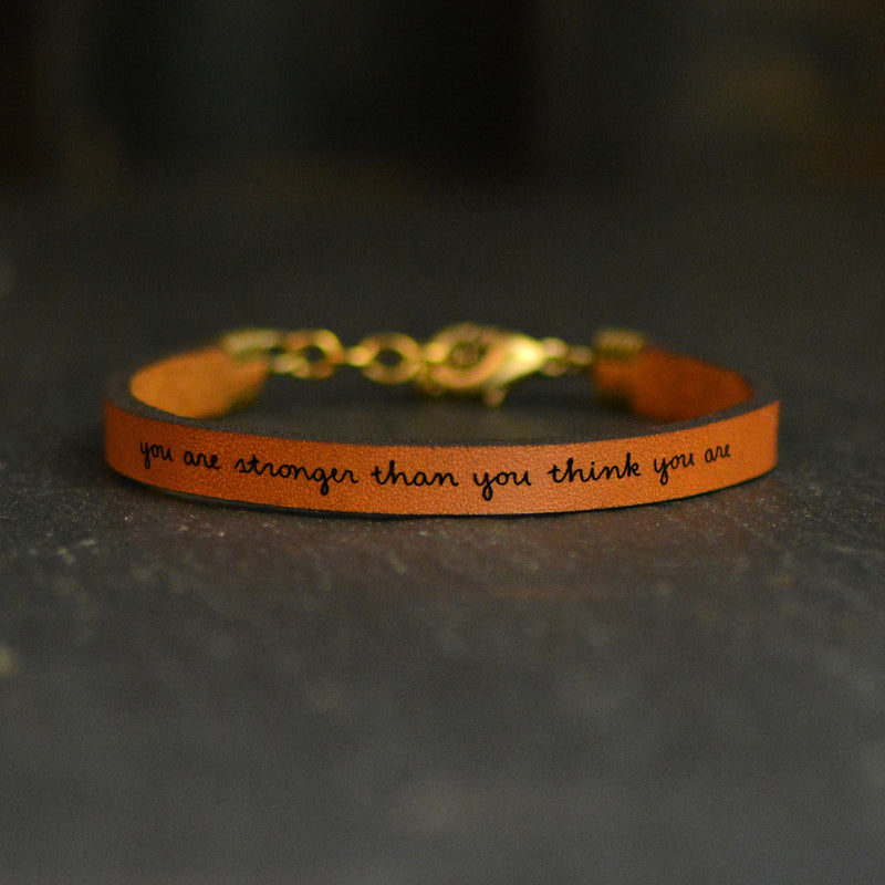 You Are Stronger Than You Think You Are - Leather Bracelet