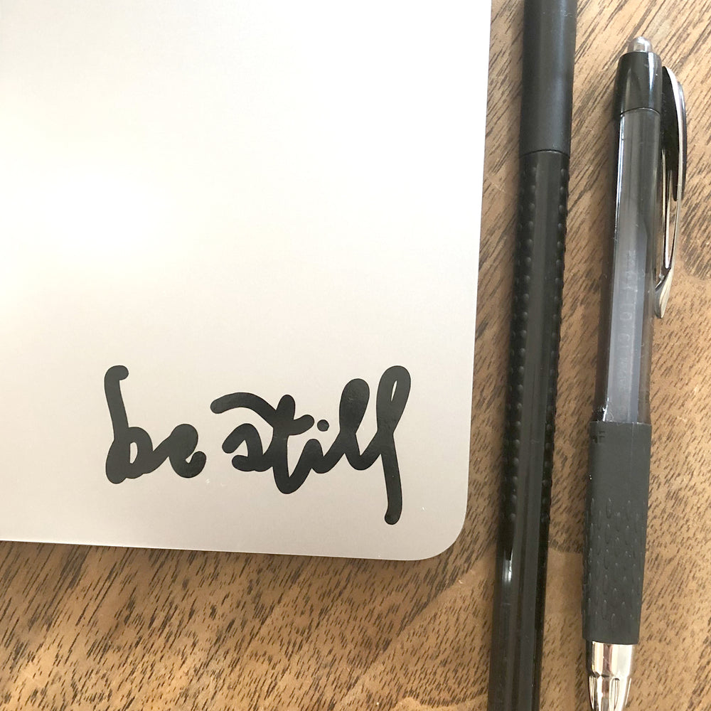 Be Still - Mirror Decal