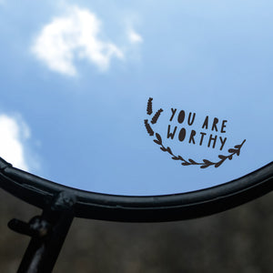 You Are Worthy - Mirror Decal