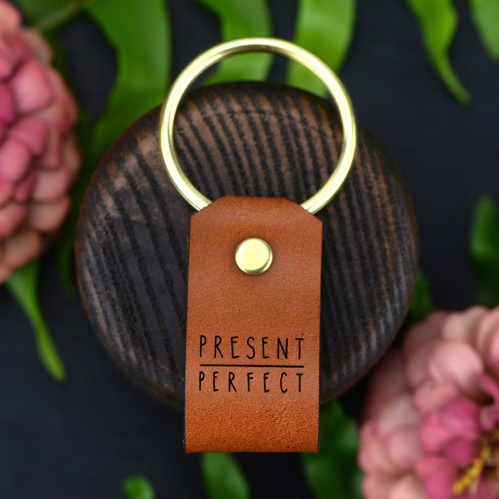 Present Over Perfect - Keychain