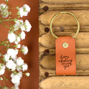 Home is Wherever I'm With You  - Keychain