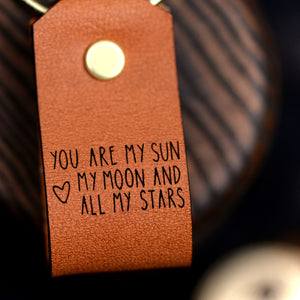 You Are My Sun My Moon and All My Stars - Keychain