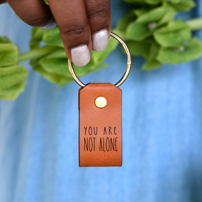 You Are Not Alone - Keychain