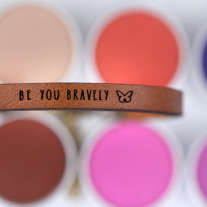 BE YOU BRAVELY - Leather Bracelet