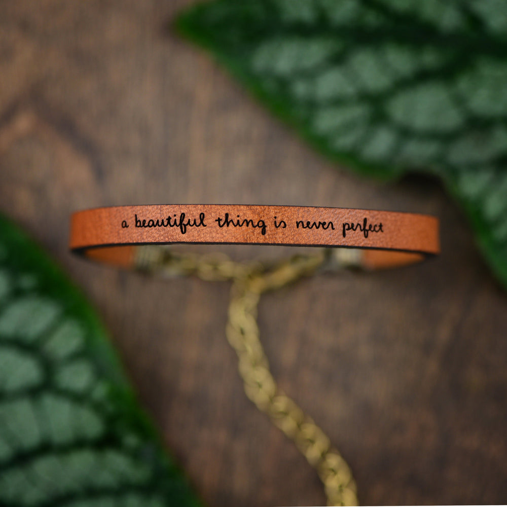 A Beautiful Thing is Never Perfect - Leather Bracelet - laurel denise
