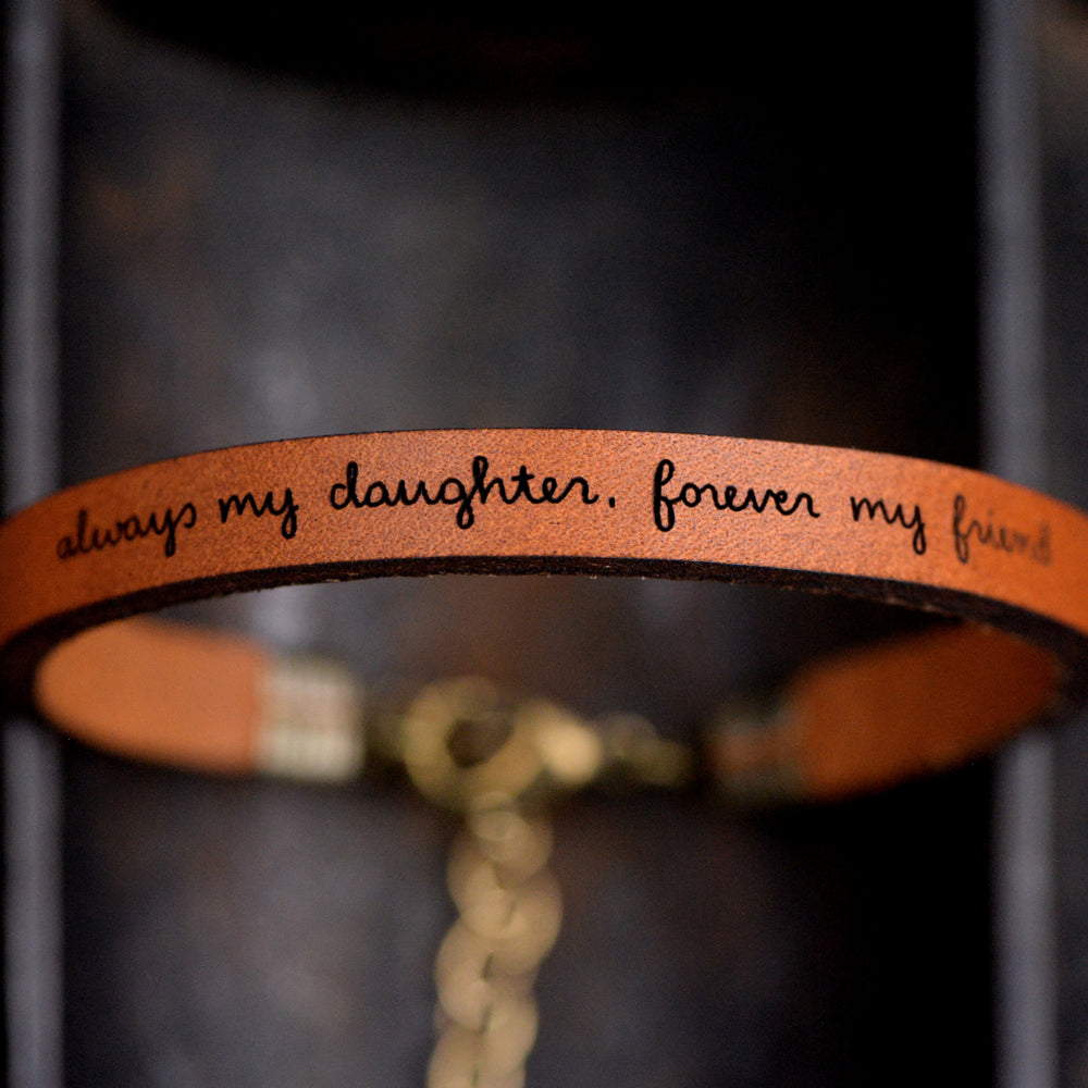Always My Daughter, Forever My Friend - Leather Bracelet
