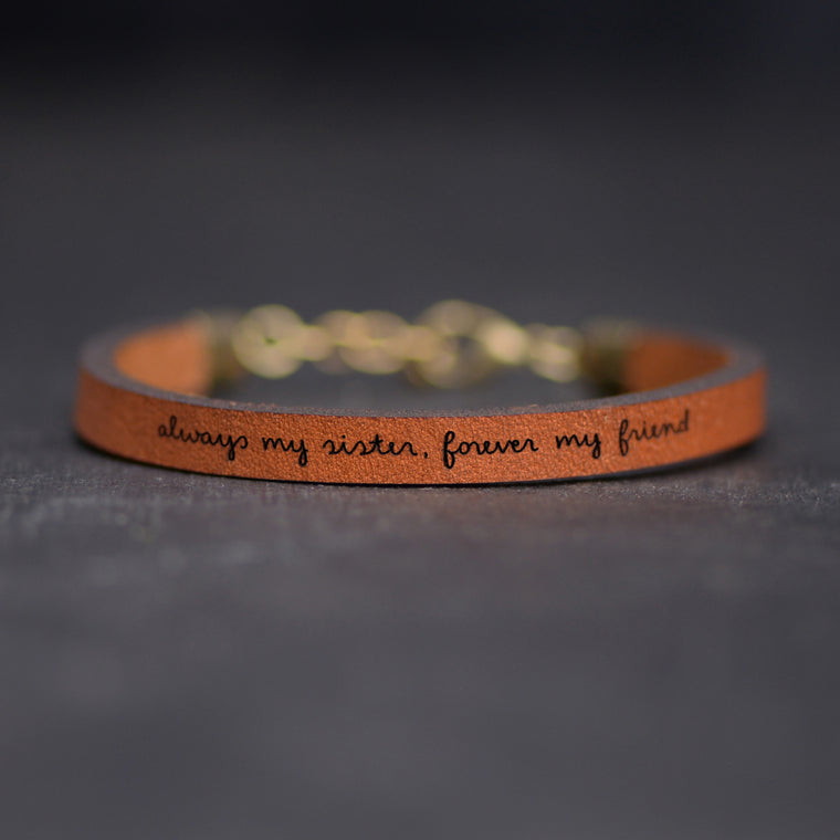 Always My Sister, Forever My Friend - Leather Bracelet
