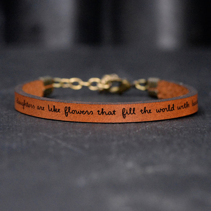 Daughters Are Like Flowers... - Leather Bracelet