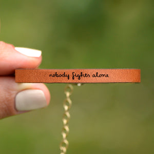 Nobody Fights Alone - Leather Bracelet