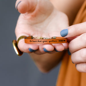 The Heart That Gives Gathers - Leather Bracelet