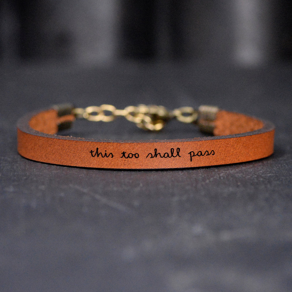 This Too Shall Pass - Leather Bracelet