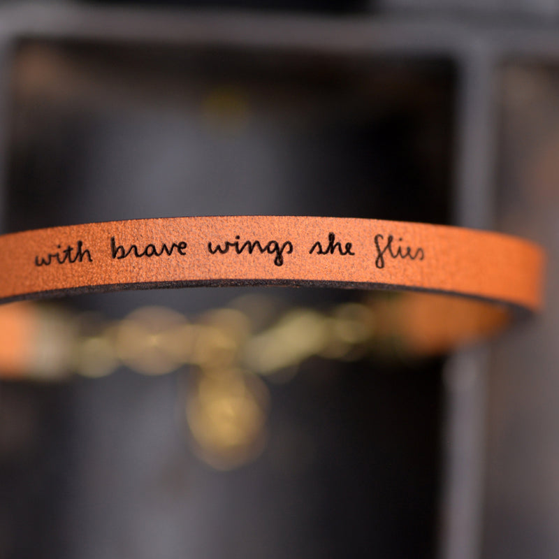 With Brave Wings She Flies - Leather Bracelet