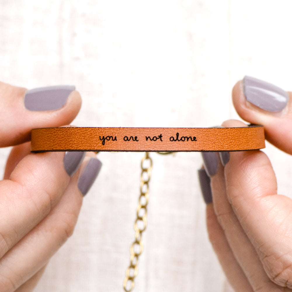 You Are Not Alone - Leather Bracelet