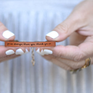 You Are Stronger Than You Think You Are Bracelet by Laurel Denise