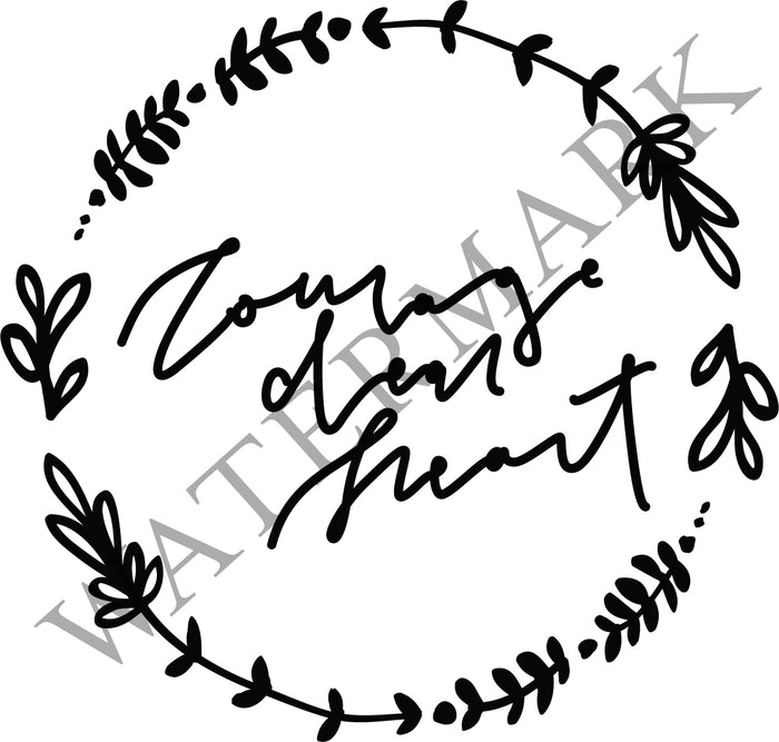 Courage Dear Heart - SVG File Digital Download