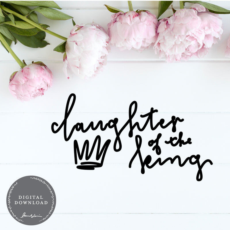 Daughter of the King - SVG File Digital Download