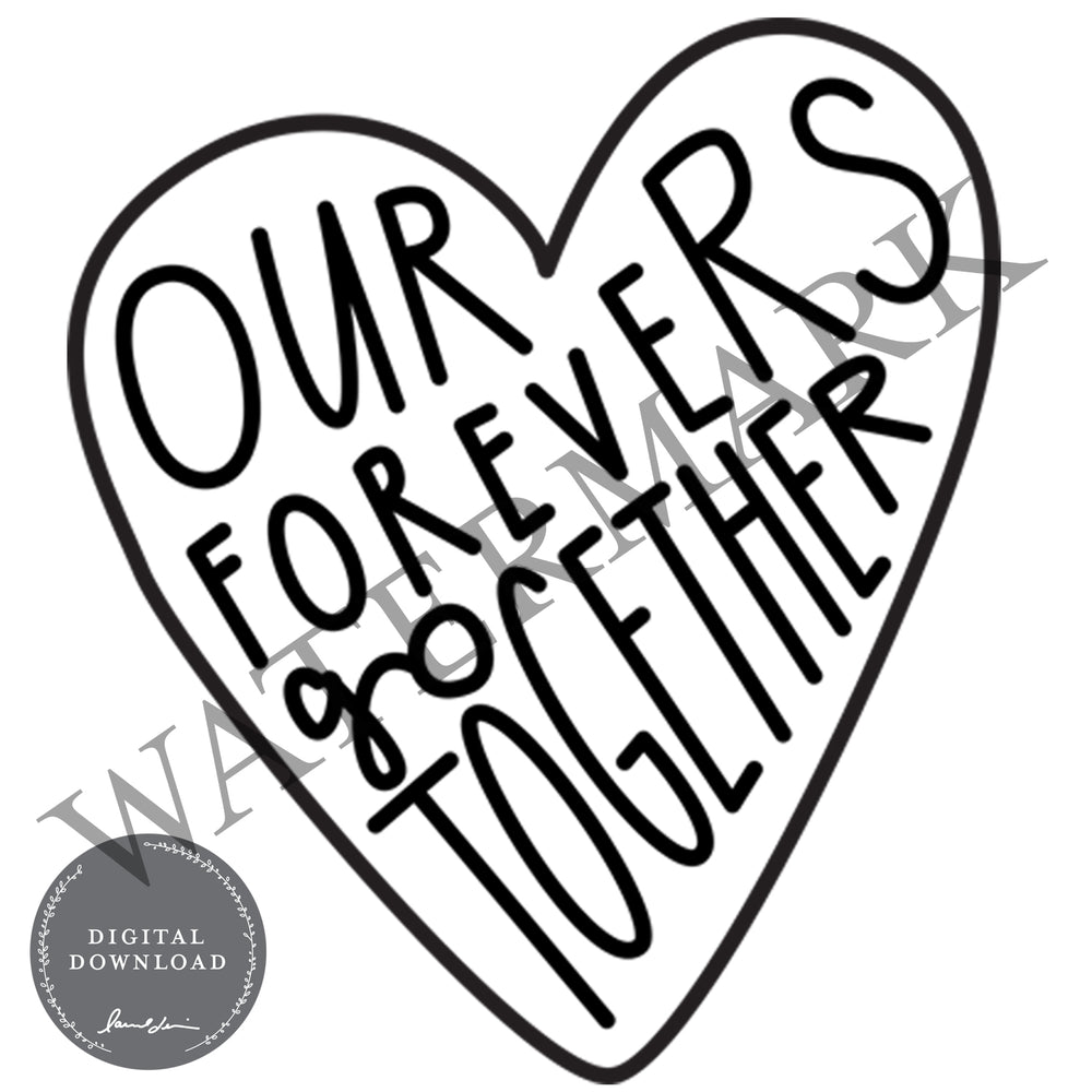 Load image into Gallery viewer, Our Forevers Go Together - Digital Download
