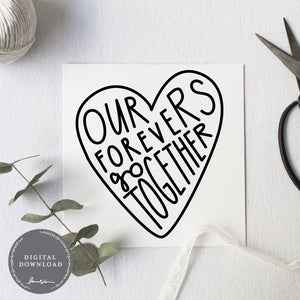 Our Forevers Go Together - Digital Download
