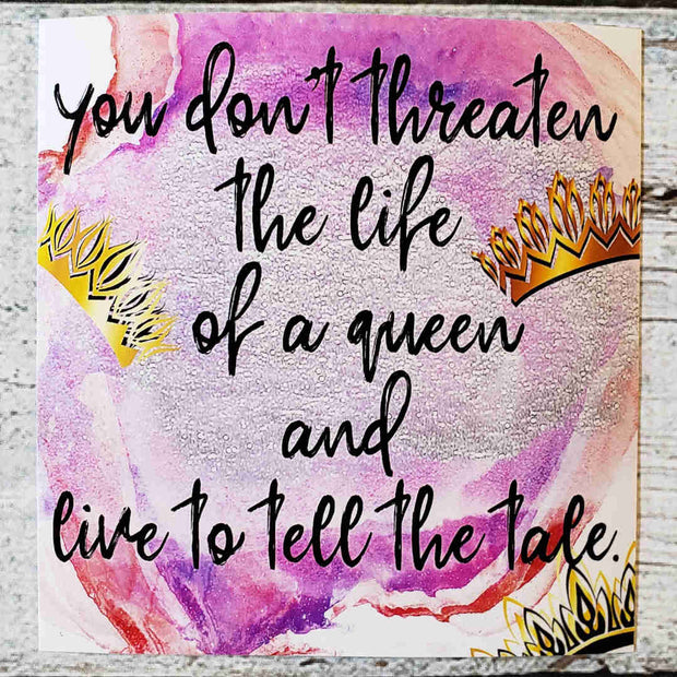 """Threaten A Queen"" Quote Print - Three Dark Crowns Inspired-Merchandise-Flickerwix"