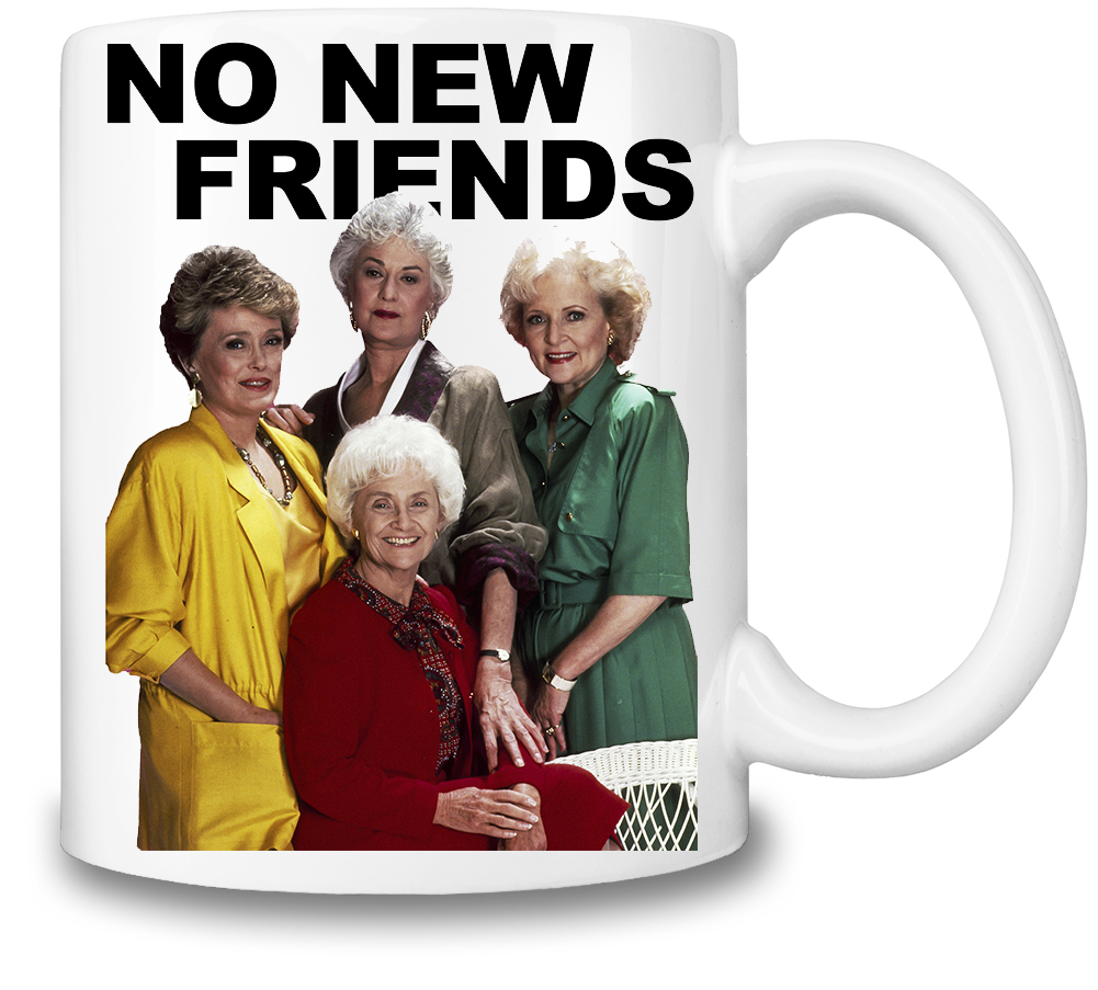 No New Friends Coffee Mug