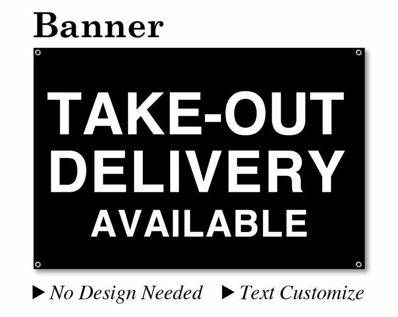 "Banner 24""X36"" Black background/White text [TAKE-OUT DELIVERY AVAILABLE] No need to design"