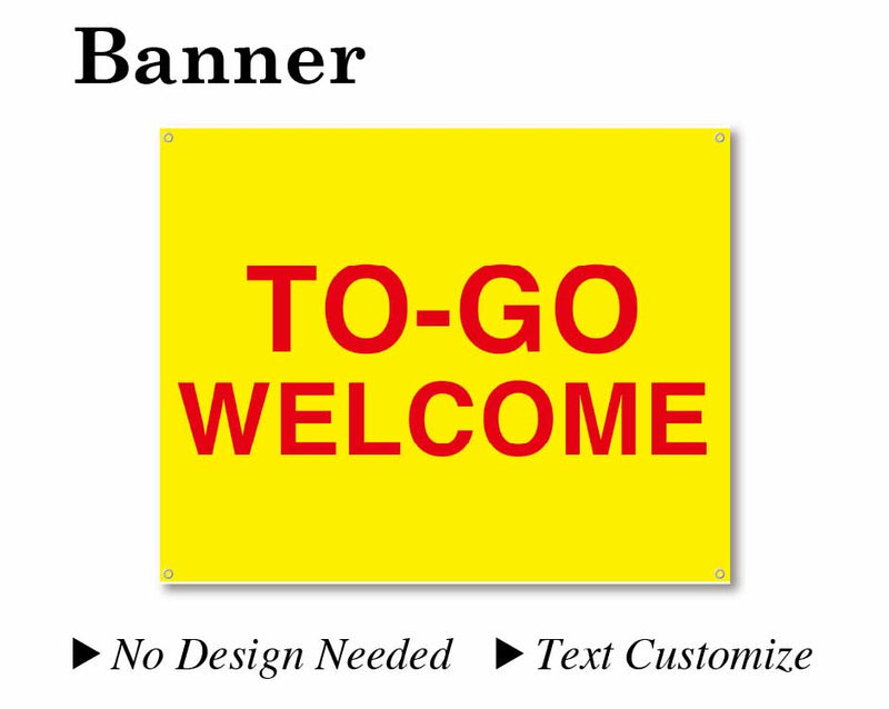 "Banner 24""X30"" Yellow background/Red text [TO GO WELCOME] Text customize available"