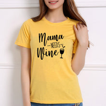"""Mama NEEDS Wine"" T Shirt"