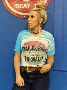 You Are The Trailer Park, I Am The Tornado 🌪