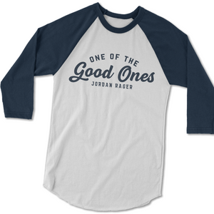 """One of the Good Ones"" Baseball Tee"