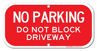 "No Parking - Do Not Block Driveway Sign, 6"" high x 12"" wide, Red on White Rust Free Aluminum Sign"