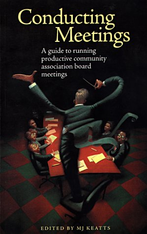 Conducting Meetings: A Guide to Running Productive Community Association Board Meetings