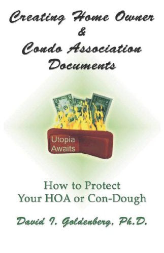 Creating Home Owner & Condo Association Documents: How to Protect Your Con-Dough