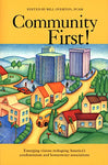 Community First!: Emerging Visions Reshaping America's Condominium and Homeowner Association