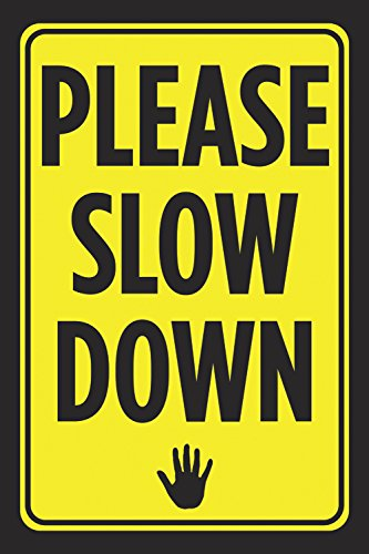 Please Slow Down Print Bright Yellow Black Notice Hand Picture Symbol Driving Road Street Sign - Aluminum Metal