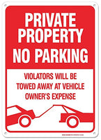 "No Parking Sign - Violators Will Be Towed Away At Vehicle Owners Expense Legend Sign, Aluminum, 14"" High X 10 Wide"" Red on White Rust Free Aluminum Sign"
