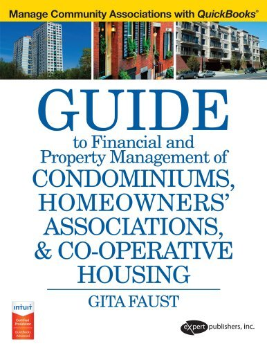 A Guide to Financial and Property Management for Condominiums, Homeowners HOA & Co-operative Housing