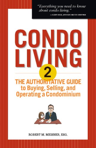 Condo Living 2: The Authoritative Guide to Buying, Selling, and Operating a Condominium