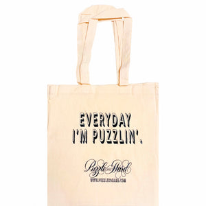 "Tote Bag ""Everyday I'm Puzzlin'."""