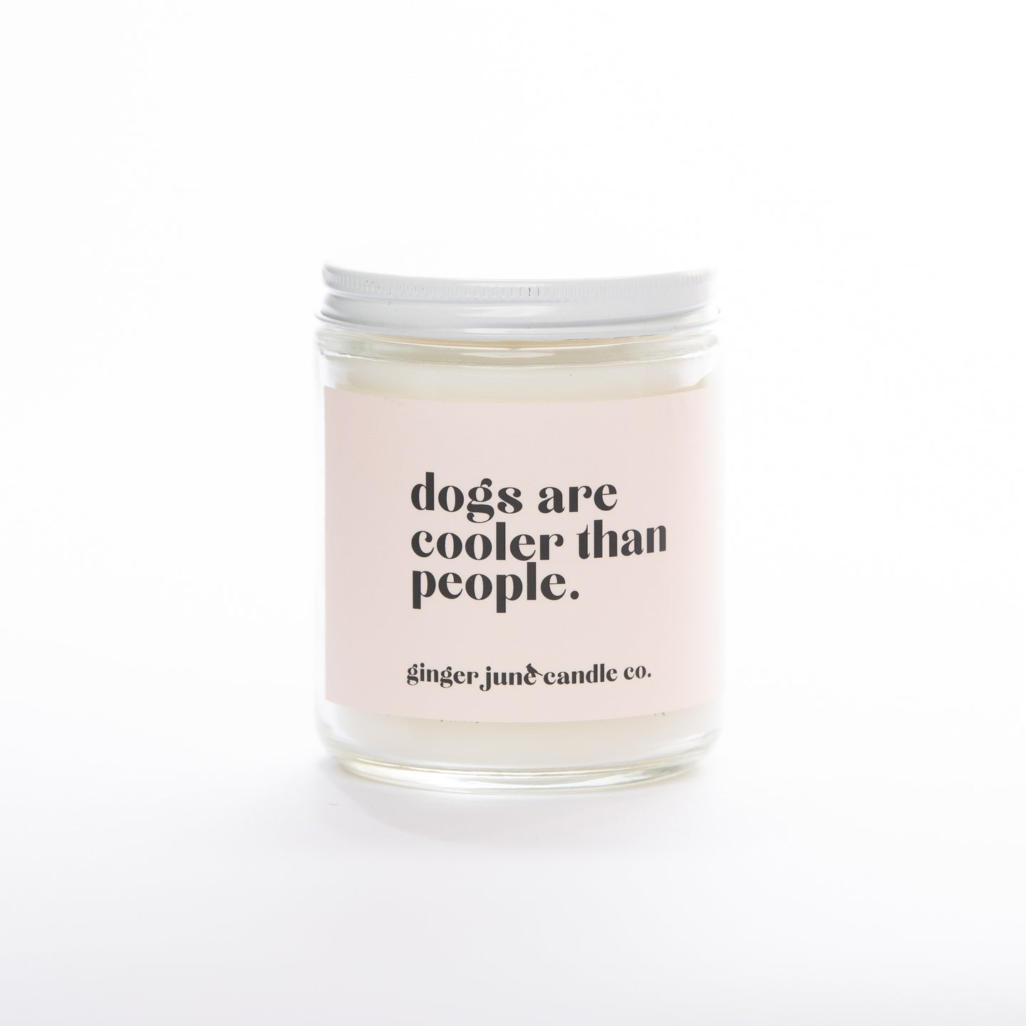 Dog Are Cooler Than People - 9oz Soy Candle
