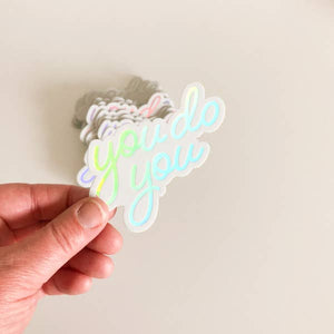 You Do You Holographic Sticker