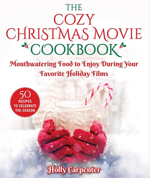 The Cozy Christmas Movie Cookbook