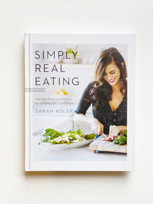 Simply Real Eating Cookbook