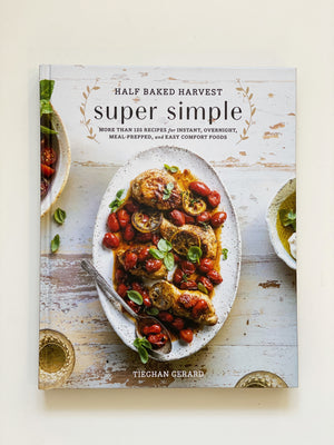 Half Baked Harvest -Super Simple Cookbook